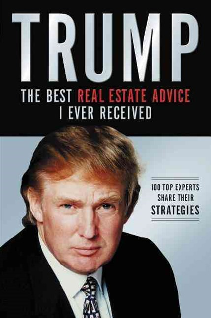 Trump - The Best Real Estate Advice I Ever