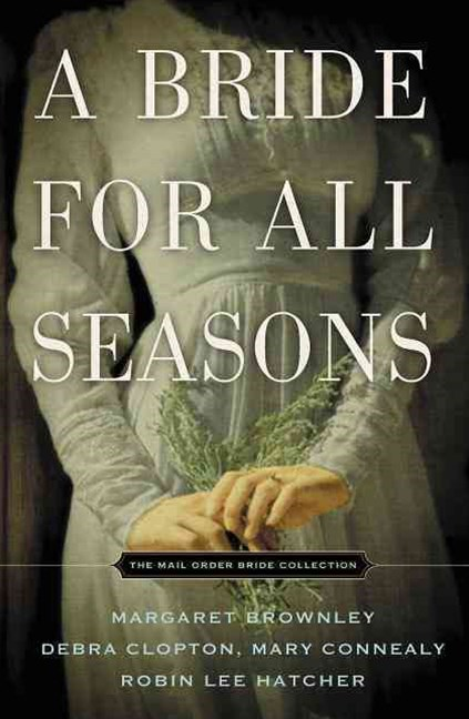 A Bride for All Seasons: The Mail Order Bride Collection