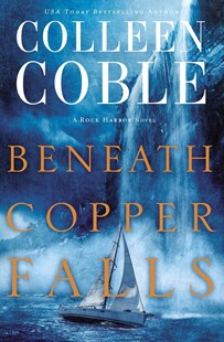 Beneath Copper Falls by Colleen Coble (9781401690328) - PaperBack - Modern & Contemporary Fiction General Fiction
