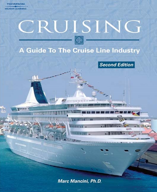 Cruising : A Guide to the Cruise Line Industry