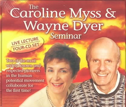 The Caroline Myss and Wayne Dyer Seminar