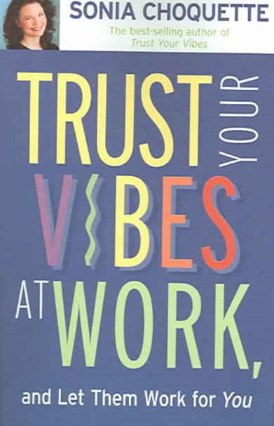Trust Your Vibes At Work