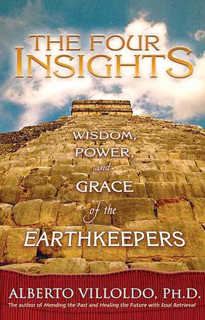 Four Insights: Wisdom, Power And Grace Of The Earthkeepers,The