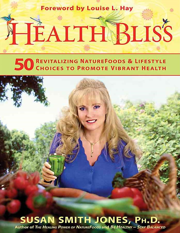 Health Bliss: 50 Revitalizing Naturefoods & Lifestyle Choices To Promotevibrant Health