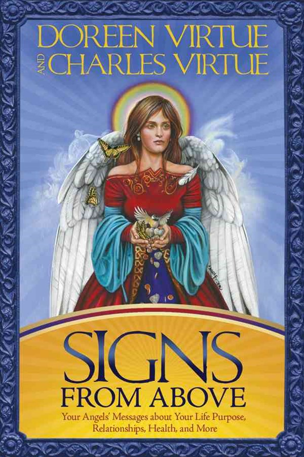 Signs From Above: Your Angel's Messages About Your Life Purpose,