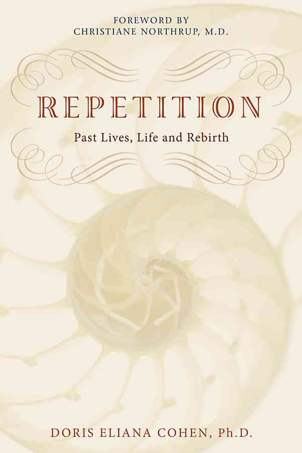 Repetition: Past Lives, Life And Rebirth