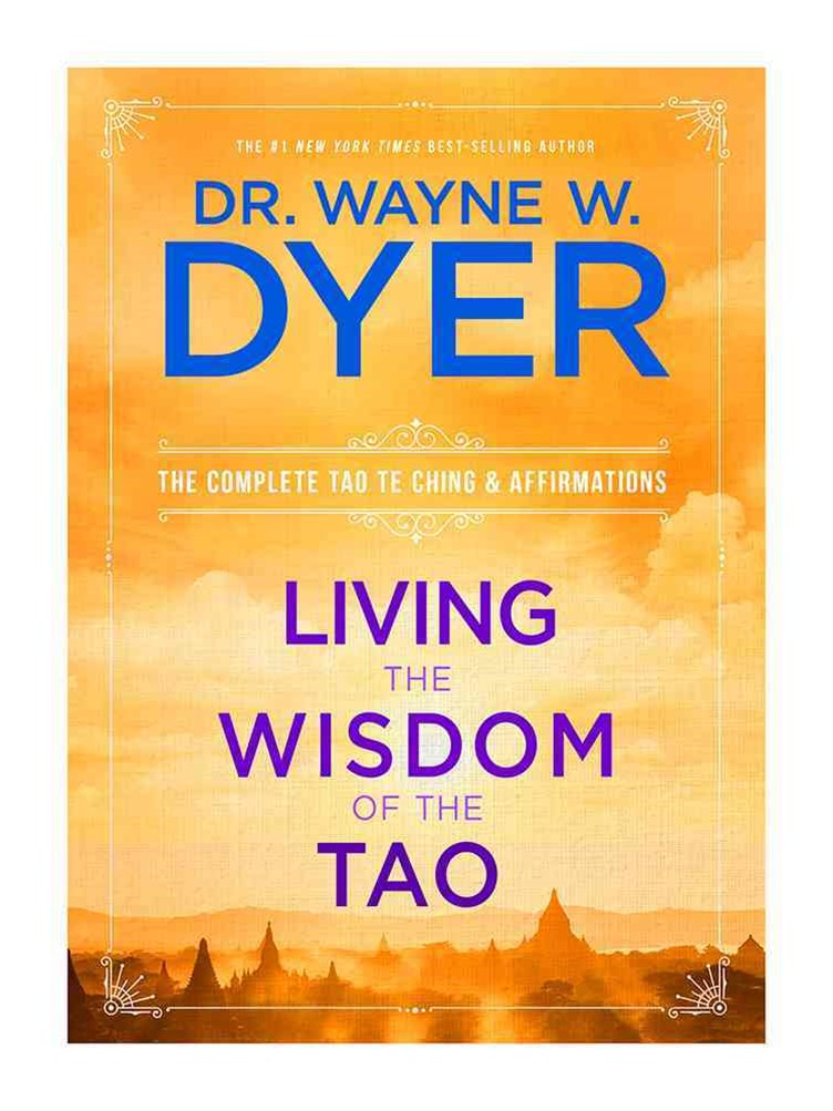 Living The Wisdom Of The Tao: The Complete Tao Te Ching AndAffirmations