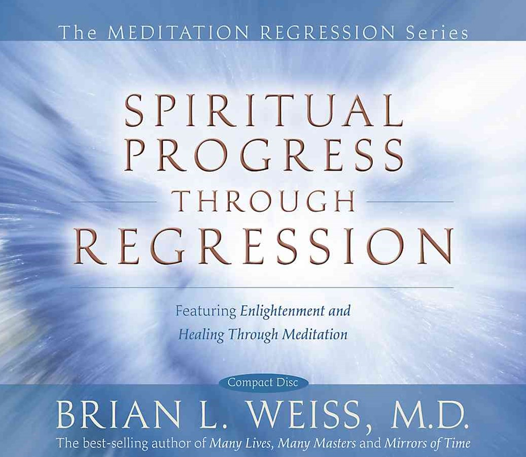 Spiritual Progress Through Regression: Featuring Enlightenment And