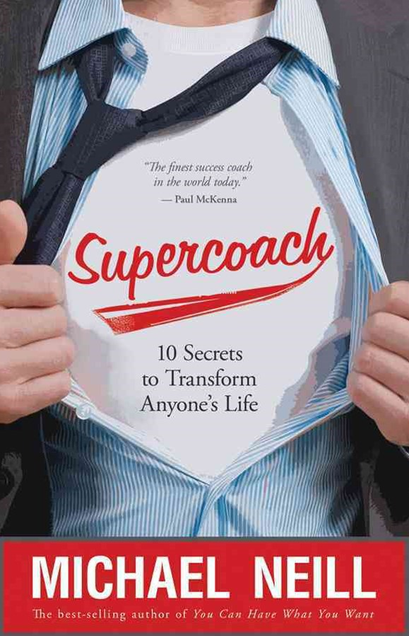 Supercoach: 10 Secrets to Transform Anyone's Life