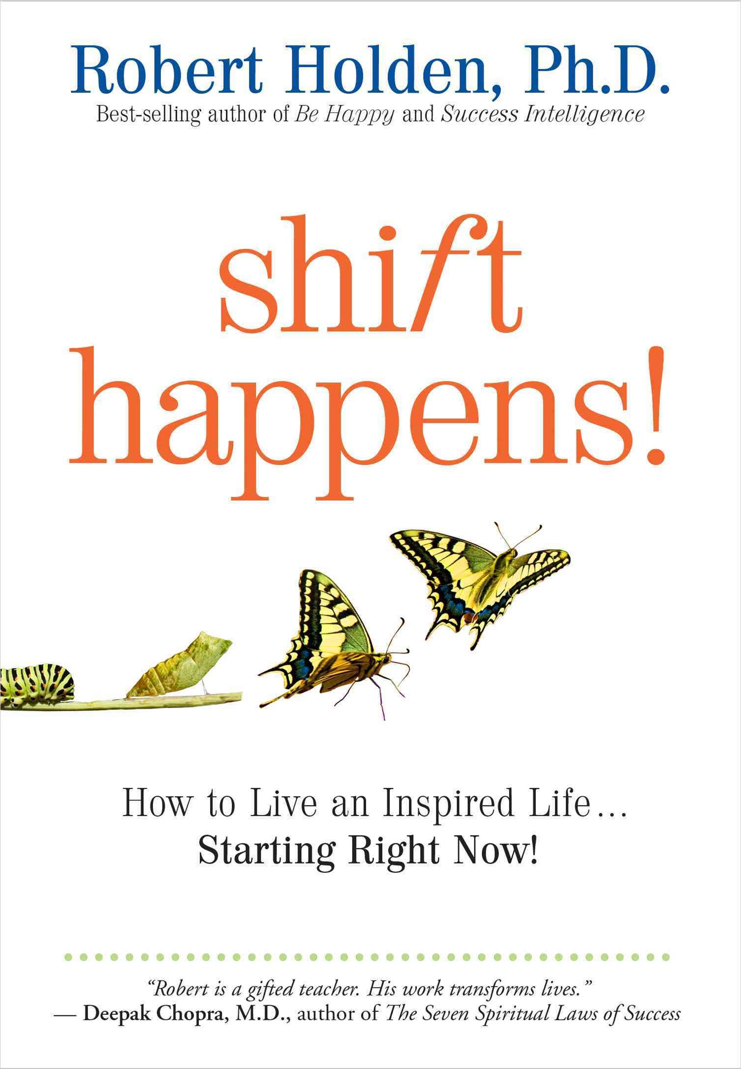 Shift Happens!: How to Live an Inspired Life . . . Starting Right Now!