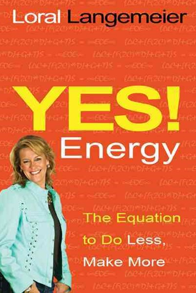 Yes Energy! The Equation to do Less, Make More