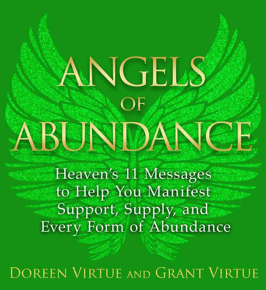 Angels of Abundance: How to Manifest Support for Your Life Purpose