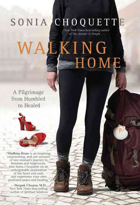 Walking Home: A Pilgrimage From Humbled To Healed Along TheCamino De Santiago