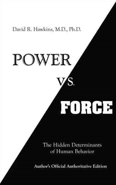 Power Vs Force: The Hidden Determinates Of Human Behavior
