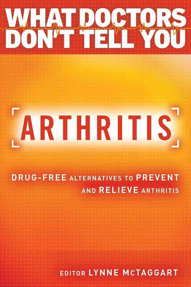 Arthritis: Drug-Free Alternatives to Prevent and Reverse Arthritis