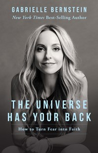 The Universe Has Your Back by Gabrielle Bernstein (9781401946555) - PaperBack - Religion & Spirituality New Age