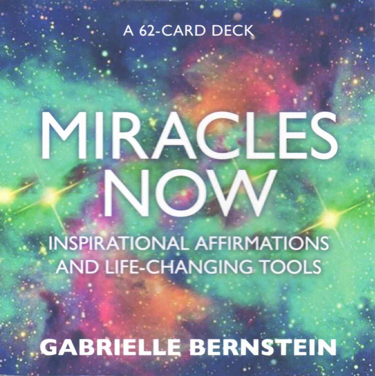 Miracles Now: Inspirational Affirmations And Life-Changing Tools: A 62-Card Deck