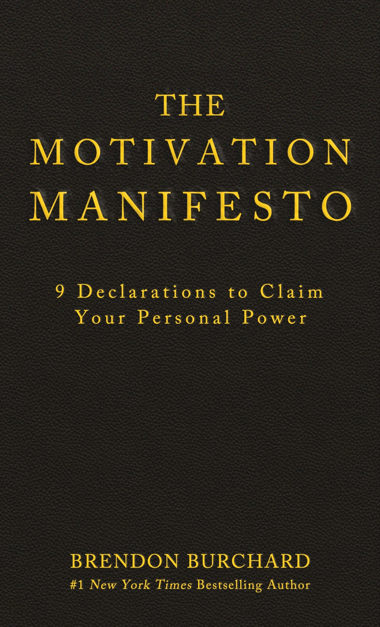 Motivation Manifesto: 9 Declarations To Claim Your PersonalPower