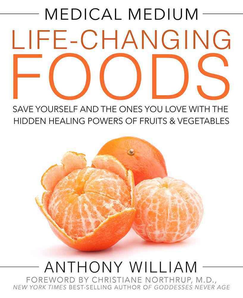The Medical Medium: Life-changing Foods