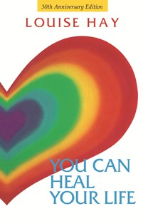 You Can Heal Your Life 30th Anniversary Edition by Louise Hay (9781401950842) - PaperBack - Health & Wellbeing Mindfulness