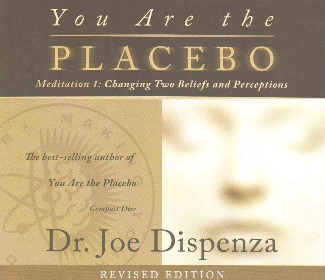 You Are The Placebo: Meditation 1 (Revised Edition)