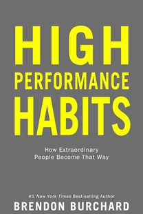 High Performance Habits by Brendon Burchard (9781401952853) - HardCover - Health & Wellbeing Mindfulness