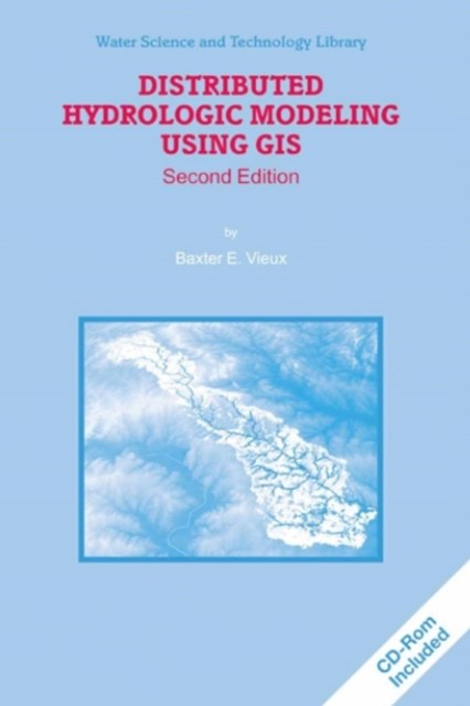 Distributed Hydrologic Modeling Using GIS