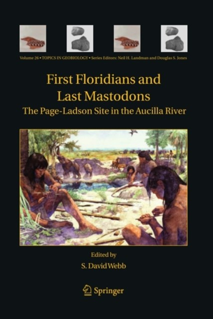 (ebook) First Floridians and Last Mastodons: The Page-Ladson Site in the Aucilla River