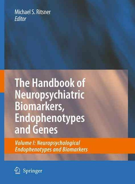 The Handbook of Neuropsychiatric Biomarkers, Endophenotypes and Genes: Neuropsychological Endophenotypes and Biomarkers