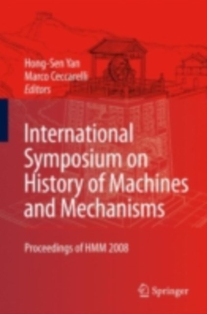 International Symposium on History of Machines and Mechanisms