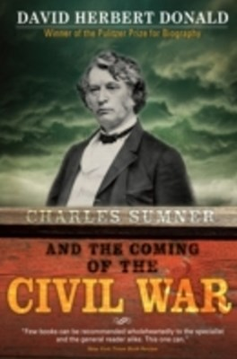 (ebook) Charles Sumner and the Coming of the Civil War