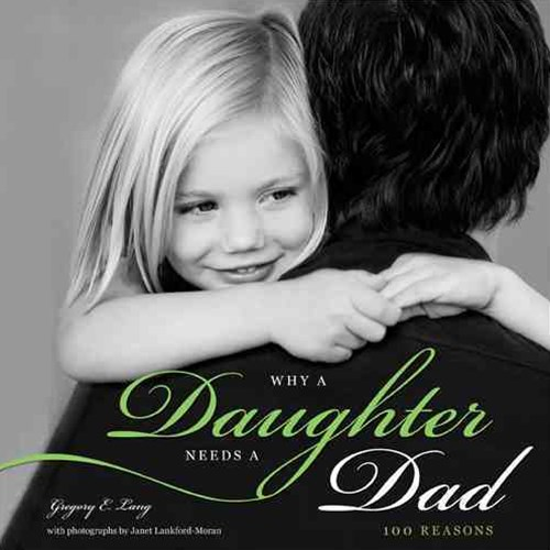 Why a Daughter Needs a Dad, 100 Reasons