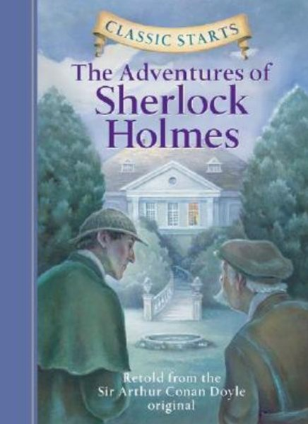 Classic Starts: The Adventures of Sherlock Holmes