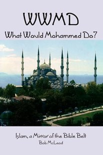 Wwmd What Would Mohammed Do? by Bob McLeod (9781403329080) - PaperBack - Religion & Spirituality Islam