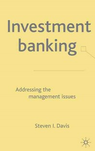 Investment Banking by Steven I. Davis (9781403901446) - HardCover - Business & Finance Ecommerce