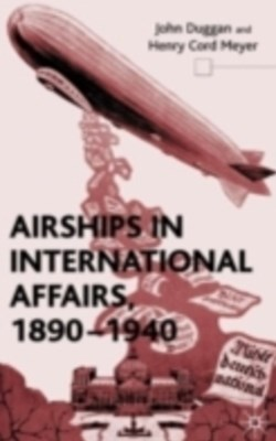 Airships in International Affairs 1890 - 1940