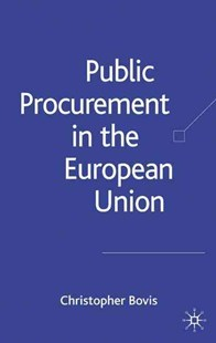 Public Procurement in the European Union by Christopher Bovis (9781403936073) - HardCover - Business & Finance Ecommerce