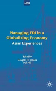Managing FDI in a Globalizing Economy by Douglas H. Brooks, Hal Hill, Douglas H. Brooks (9781403936554) - HardCover - Business & Finance Ecommerce