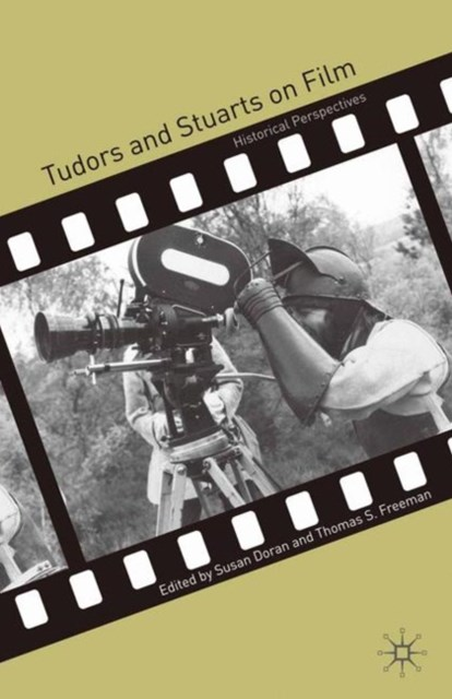 Tudors and Stuarts on Film