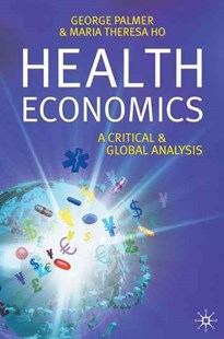 Health Economics by George Palmer, Tessa Ho (9781403940834) - PaperBack - Business & Finance Ecommerce