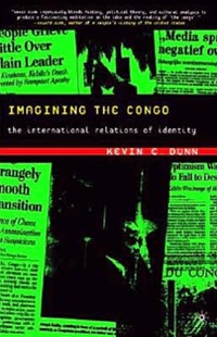 Imagining the Congo by Kevin C. Dunn, Kevin Dunn, Kevin C. Dunn (9781403961600) - PaperBack - History African