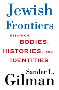 Jewish Frontiers by Sander L. Gilman (9781403965608) - PaperBack - History