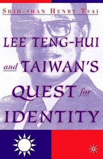 Lee Teng-hui and Taiwan's Quest for Identity by S. Tsai (9781403970565) - HardCover - Biographies Political