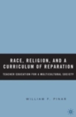 Race, Religion, and A Curriculum of Reparation