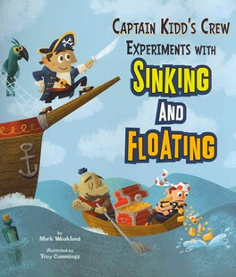 Captain Kidd's Crew Experiments with Sinking and Floating by Mark Weakland, Troy Cummings, Terry Flaherty, Paul Ohmann (9781404872363) - PaperBack - Non-Fiction