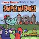 Lance Dragon Defends His Castle with Simple Machines