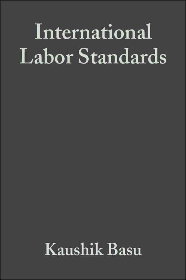 International Labor Standards - History, Theory   and Policy Options
