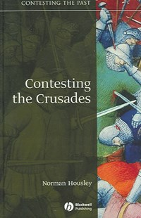 Contesting the Crusades by Norman Housley (9781405111881) - HardCover - History