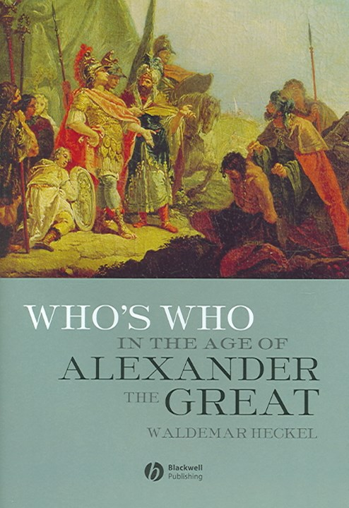 Who's Who in the Age of Alexander the Great -     Prosopography of Alexander's Empire