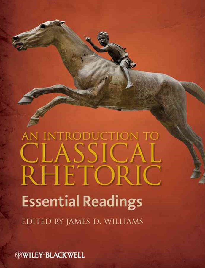 An Introduction to Classical Rhetoric - Essential Readings